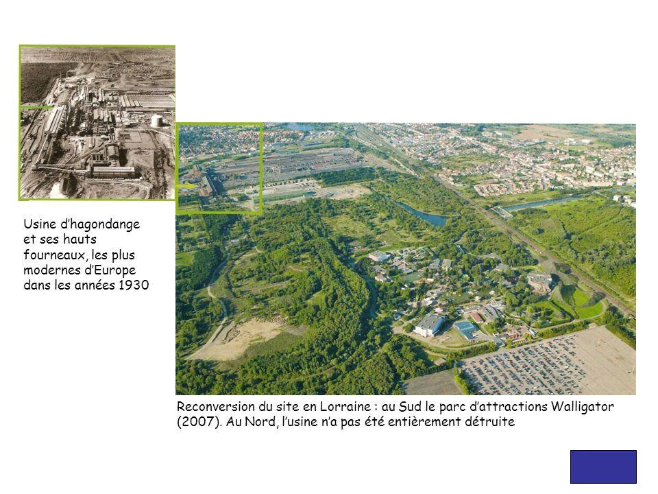 Usine dhagondange et ses hauts fourneaux, les plus modernes dEurope dans les années 1930 Reconversion du site en Lorraine : au Sud le parc dattraction