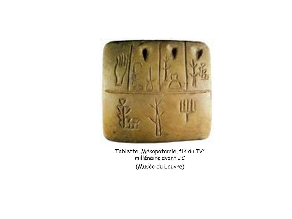 Tablette, Mésopotamie, fin du IV° millénaire avant JC (Musée du Louvre)