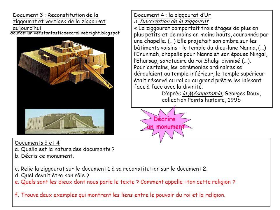 Document 3 : Reconstitution de la ziggourat et vestiges de la ziggourat aujourdhui Document 4 : la ziggourat dUr a. Description de la ziggourat « La z