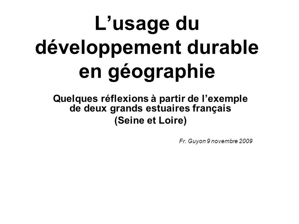 Lusage du développement durable en géographie Quelques réflexions à partir de lexemple de deux grands estuaires français (Seine et Loire) Fr.