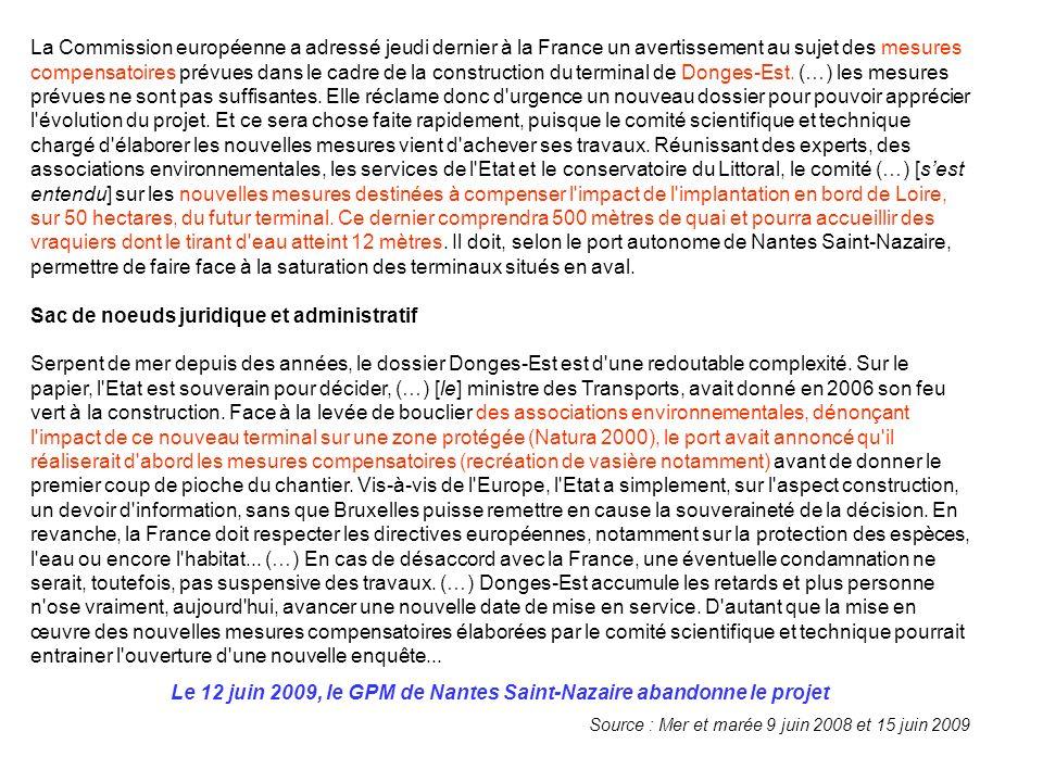 La Commission européenne a adressé jeudi dernier à la France un avertissement au sujet des mesures compensatoires prévues dans le cadre de la construction du terminal de Donges-Est.