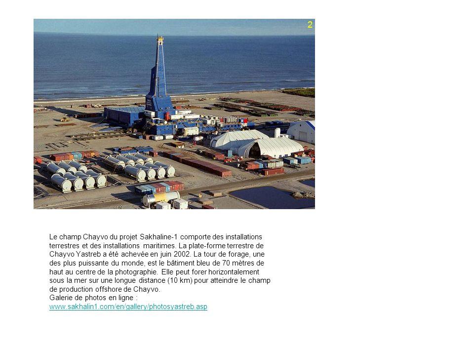 Le champ Chayvo du projet Sakhaline-1 comporte des installations terrestres et des installations maritimes. La plate-forme terrestre de Chayvo Yastreb