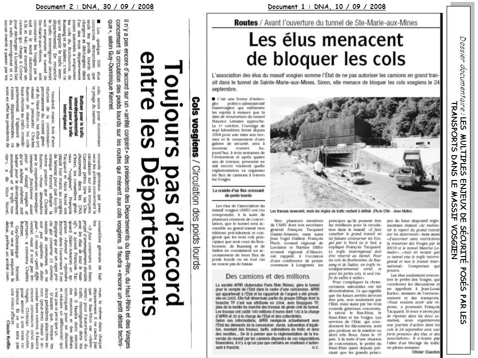 Document 1 : DNA, 10 / 09 / 2008Document 2 : DNA, 30 / 09 / 2008 Dossier documentaire : LES MULTIPLES ENJEUX DE SÉCURITÉ POSÉS PAR LES TRANSPORTS DANS LE MASSIF VOSGIEN