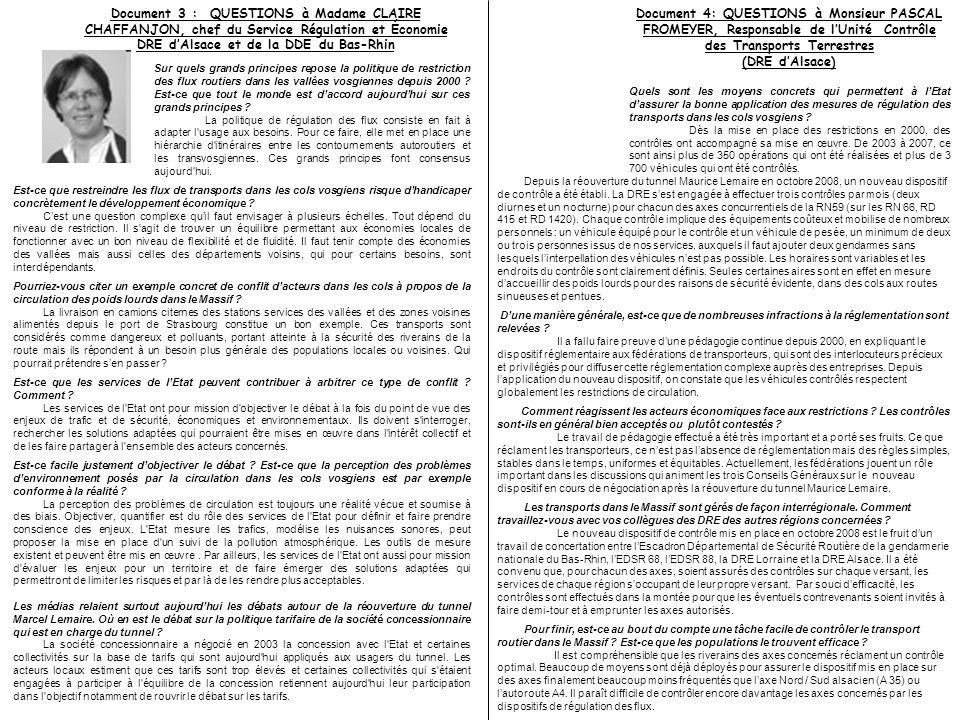 Document 5 : Extraits du dossier Désenclaver les Vosges, CCI des Vosges www.vosges.cci.fr/cci/download/pdf/v e11.pdf Document 6 : Arrêt sur image du JT de 13h de TF1 du 24 septembre 2008 Plusieurs cols des Vosges ont été bloqués par des élus et des riverains pour protester contre une mauvaise gestion du trafic des poids-lourds dans leur région