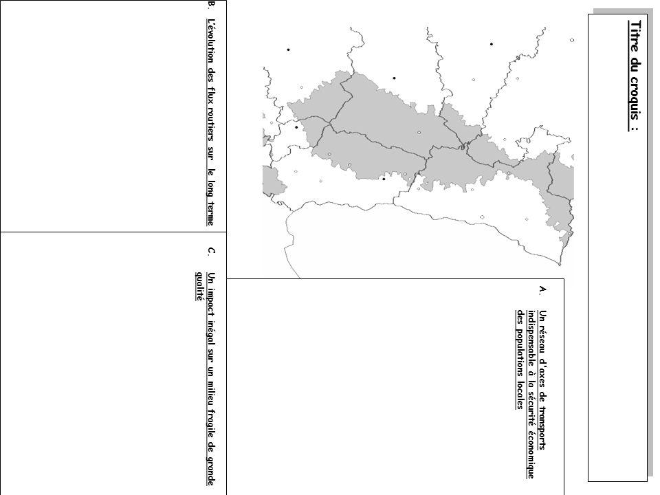 Titre du croquis : A.Un réseau d'axes de transports indispensable à la sécurité économique des populations locales B. Lévolution des flux routiers sur