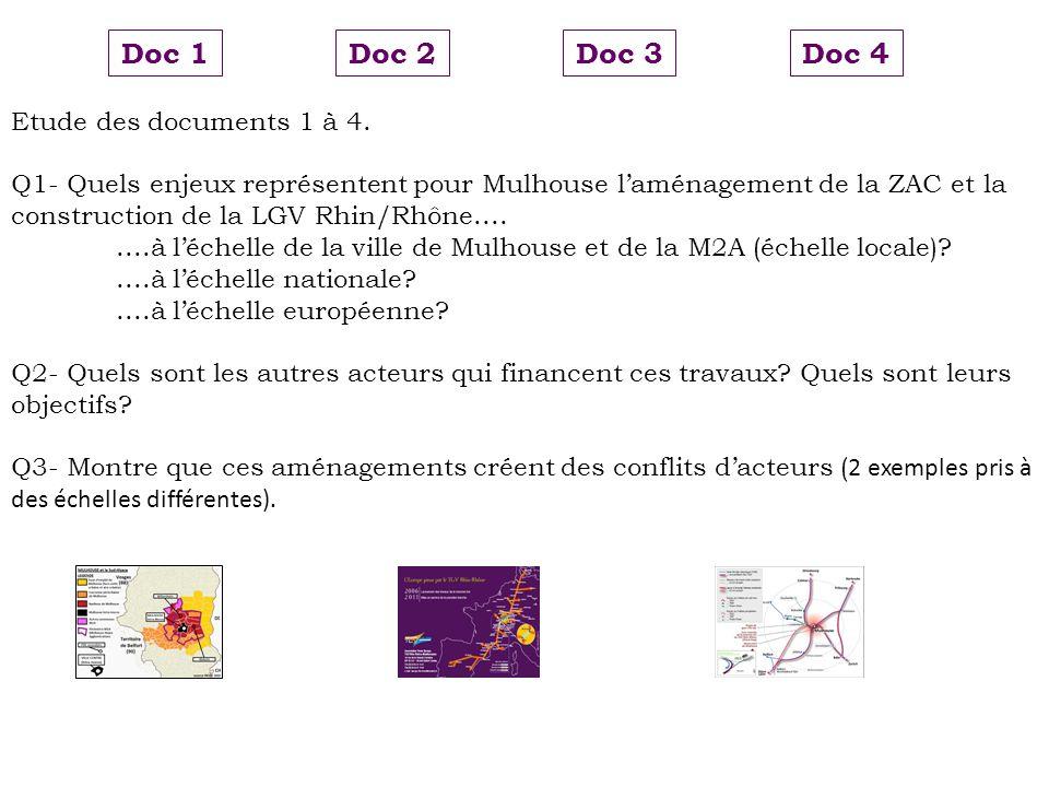 Etude des documents 1 à 4. Q1- Quels enjeux représentent pour Mulhouse laménagement de la ZAC et la construction de la LGV Rhin/Rhône........à léchell
