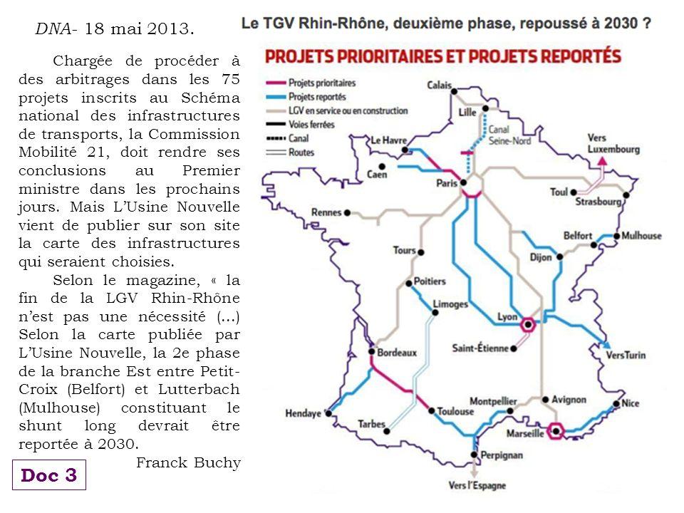 DNA - 18 mai 2013. Chargée de procéder à des arbitrages dans les 75 projets inscrits au Schéma national des infrastructures de transports, la Commissi