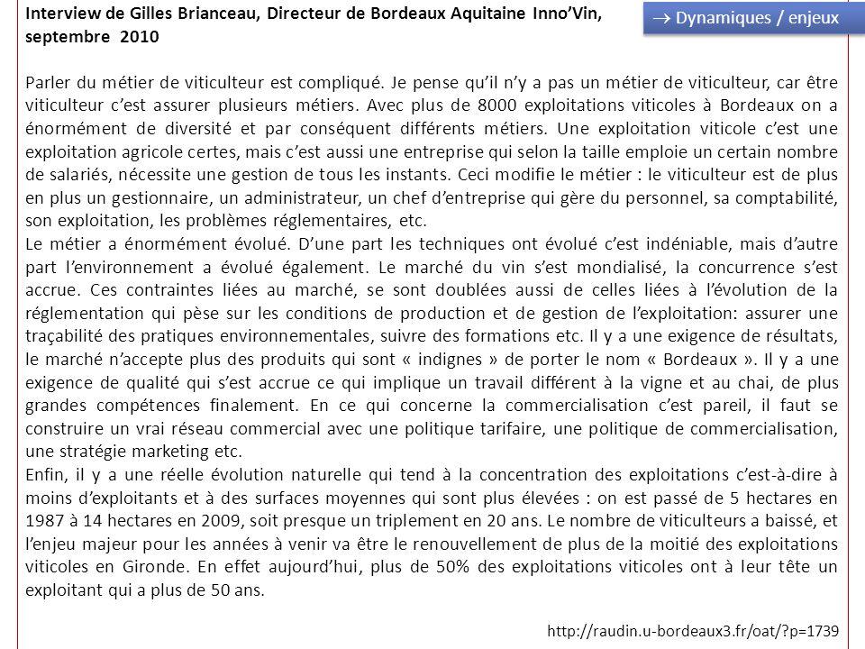 Interview de Gilles Brianceau, Directeur de Bordeaux Aquitaine InnoVin, septembre 2010 Parler du métier de viticulteur est compliqué. Je pense quil ny
