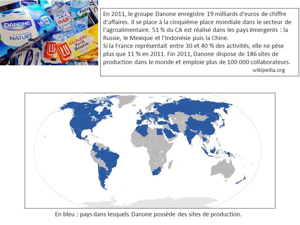 En bleu : pays dans lesquels Danone possède des sites de production. En 2011, le groupe Danone enregistre 19 milliards d'euros de chiffre d'affaires.