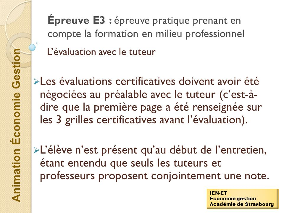 Animation Économie Gestion IEN-ET Économie gestion Académie de Strasbourg Sous-épreuve E11 : Action de promotion-animation en unité commerciale Pour é