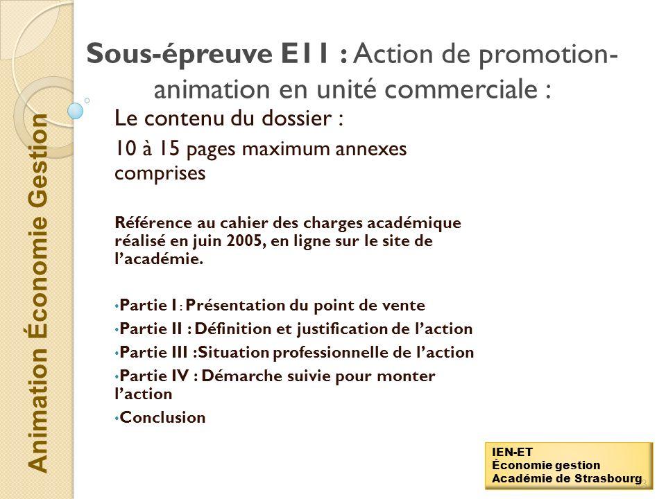 Animation Économie Gestion IEN-ET Économie gestion Académie de Strasbourg Ordre du jour Sous-épreuve E11 : action de promotion-animation en unité comm