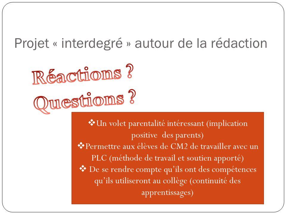 Un volet parentalité intéressant (implication positive des parents) Permettre aux élèves de CM2 de travailler avec un PLC (méthode de travail et souti