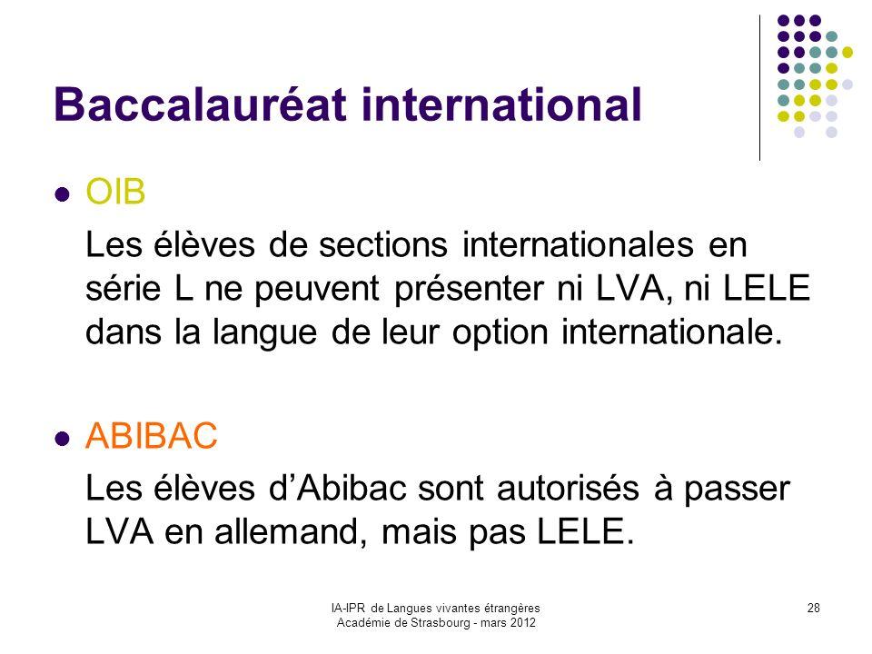 IA-IPR de Langues vivantes étrangères Académie de Strasbourg - mars 2012 28 Baccalauréat international OIB Les élèves de sections internationales en s