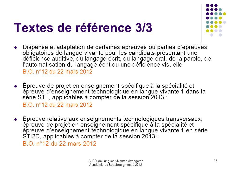 IA-IPR de Langues vivantes étrangères Académie de Strasbourg - mars 2012 33 Textes de référence 3/3 Dispense et adaptation de certaines épreuves ou pa