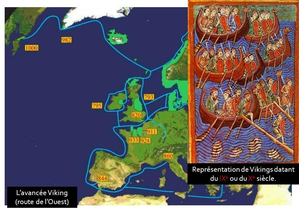Lavancée Viking (route de lOuest) Représentation de Vikings datant du IX e ou du X e siècle.