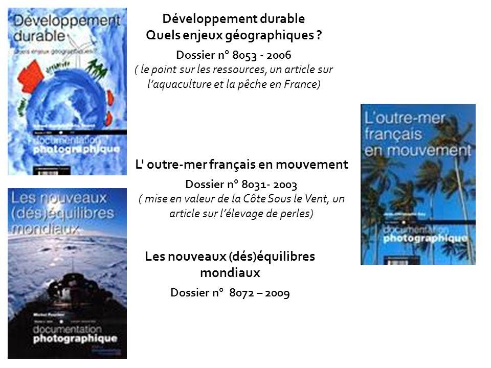 L' outre-mer français en mouvement Dossier n° 8031- 2003 ( mise en valeur de la Côte Sous le Vent, un article sur lélevage de perles) Développement du