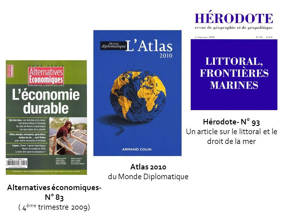 Hérodote- N° 93 Un article sur le littoral et le droit de la mer Atlas 2010 du Monde Diplomatique Alternatives économiques- N° 83 ( 4 ème trimestre 20