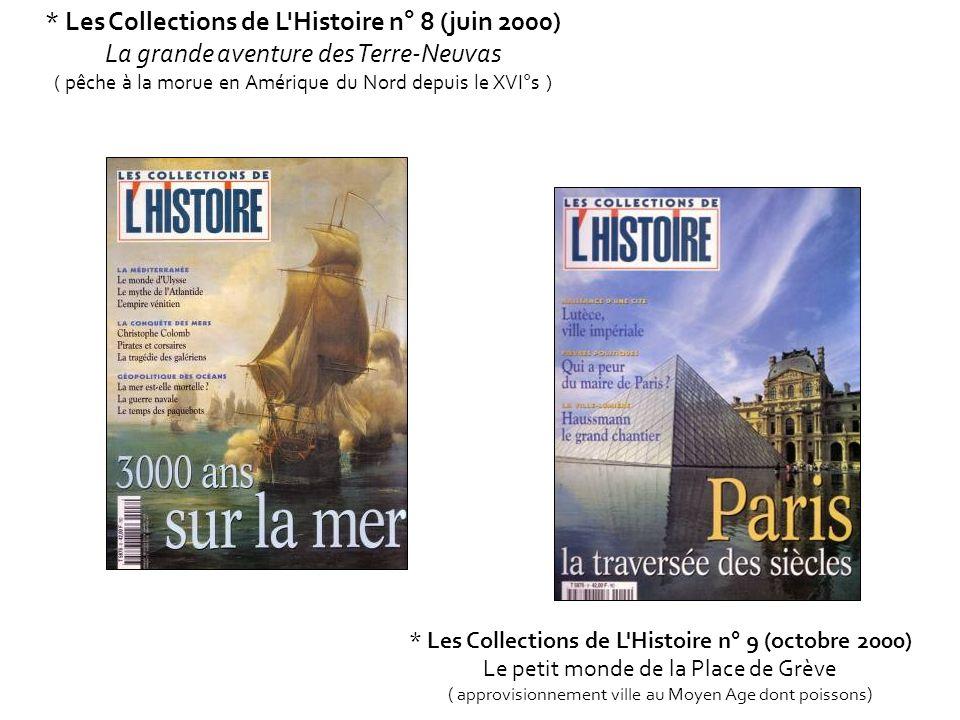 * Les Collections de L'Histoire n° 8 (juin 2000) La grande aventure des Terre-Neuvas ( pêche à la morue en Amérique du Nord depuis le XVI°s ) * Les Co