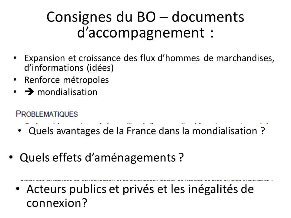 Expansion et croissance des flux dhommes de marchandises, dinformations (idées) Renforce métropoles mondialisation Quels avantages de la France dans l