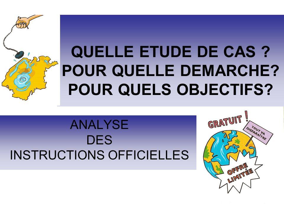 QUELLE ETUDE DE CAS . POUR QUELLE DEMARCHE. POUR QUELS OBJECTIFS.