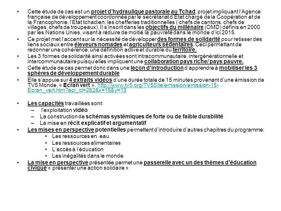 Cette étude de cas est un projet dhydraulique pastorale au Tchad, projet impliquant lAgence française de développement coordonnée par le secrétariat dEtat chargé de la Coopération et de la Francophonie, lEtat tchadien, les chefferies traditionnelles ( chefs de cantons, chefs de villages, chefs de troupeaux).