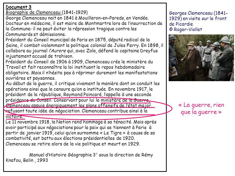 Document 3 Biographie de Clemenceau (1841-1929) George Clemenceau nait en 1841 à Mouilleron-en-Pareds, en Vendée. Docteur en médecine, il est maire de