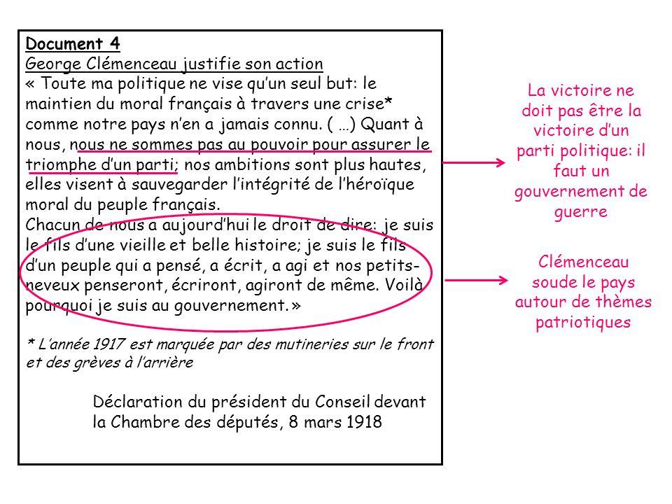 Document 4 George Clémenceau justifie son action « Toute ma politique ne vise quun seul but: le maintien du moral français à travers une crise* comme