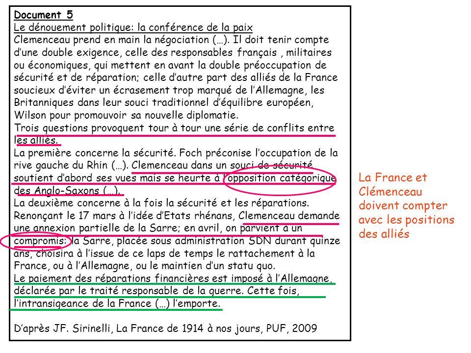Document 5 Le dénouement politique: la conférence de la paix Clemenceau prend en main la négociation (…). Il doit tenir compte dune double exigence, c