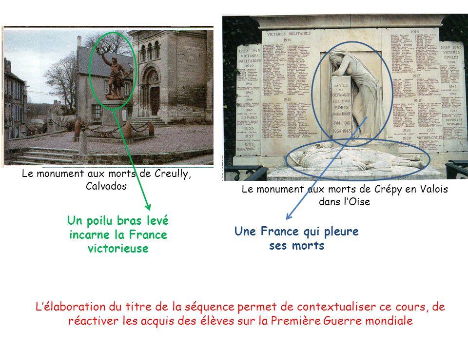 Le monument aux morts de Crépy en Valois dans lOise Le monument aux morts de Creully, Calvados Un poilu bras levé incarne la France victorieuse Une Fr