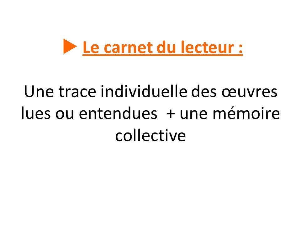 Le carnet du lecteur : Une trace individuelle des œuvres lues ou entendues + une mémoire collective