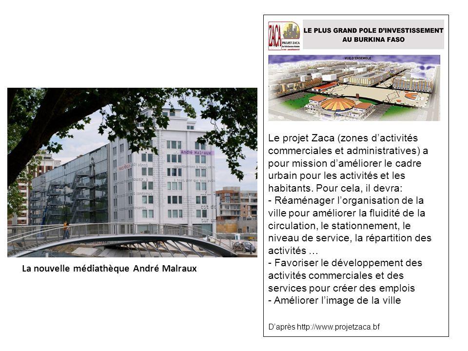Le projet Zaca (zones dactivités commerciales et administratives) a pour mission daméliorer le cadre urbain pour les activités et les habitants. Pour