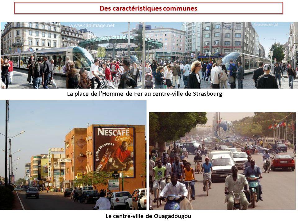 La place de lHomme de Fer au centre-ville de Strasbourg Le centre-ville de Ouagadougou Des caractéristiques communes