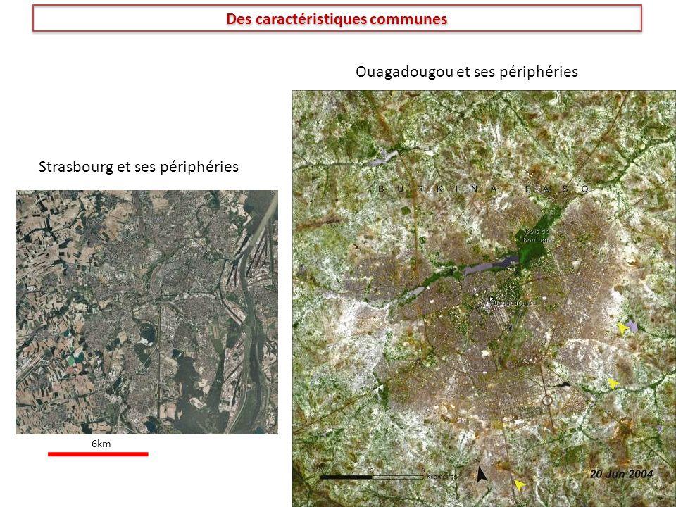 6km Des caractéristiques communes Strasbourg et ses périphéries Ouagadougou et ses périphéries