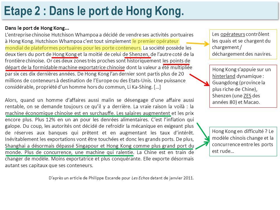 Etape 2 : Dans le port de Hong Kong. Dans le port de Hong Kong... Lentreprise chinoise Hutchison Whampoa a décidé de vendre ses activités portuaires à