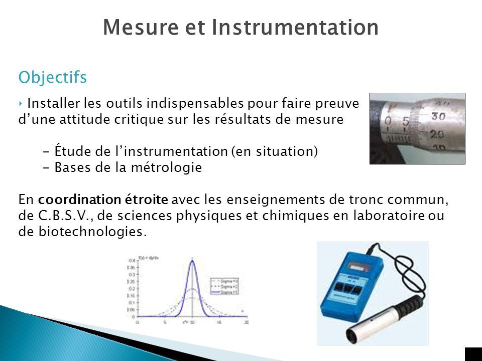 Mesure et Instrumentation Objectifs Installer les outils indispensables pour faire preuve dune attitude critique sur les résultats de mesure - Étude d