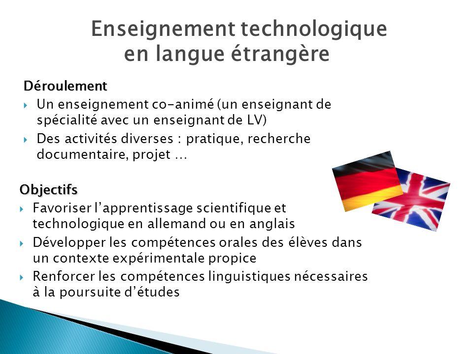 Enseignement technologique en langue étrangère Objectifs Favoriser lapprentissage scientifique et technologique en allemand ou en anglais Développer l