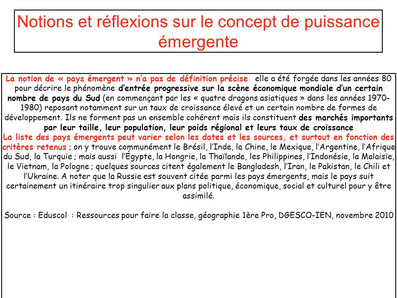 Extraits des Ressources pour faire la classe ( projet décembre 2010 - DGESCO-IGEN) La mise en perspective se fait par des planisphères permettant de confronter quelques critères de lémergence.