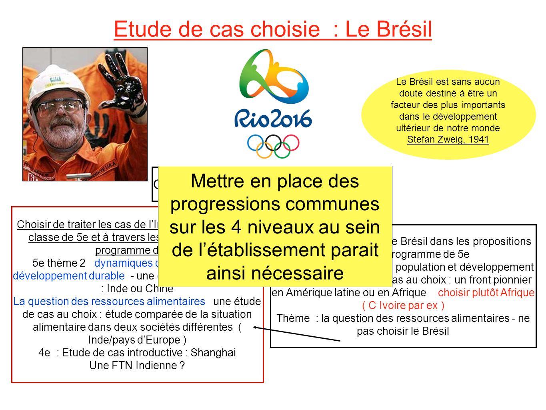 Etude de cas choisie : Le Brésil Ce qui implique si lon fait ce choix de.....