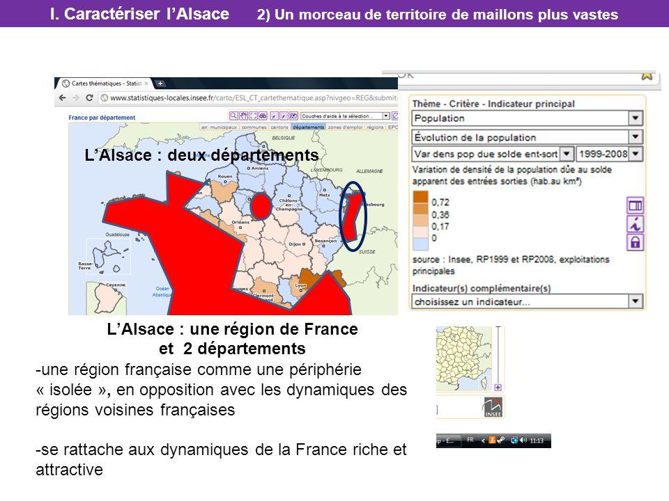 LAlsace : une Région de France LAlsace : une région de France et 2 départements -une région française comme une périphérie « isolée », en opposition a