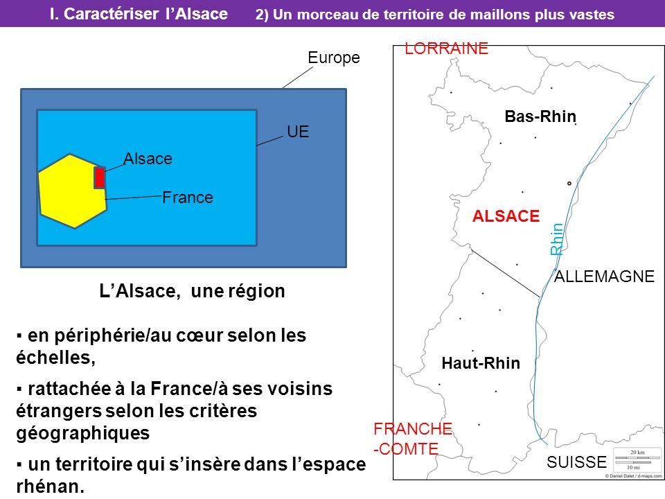 EUROPE Europe UE Alsace LAlsace, une région en périphérie/au cœur selon les échelles, rattachée à la France/à ses voisins étrangers selon les critères