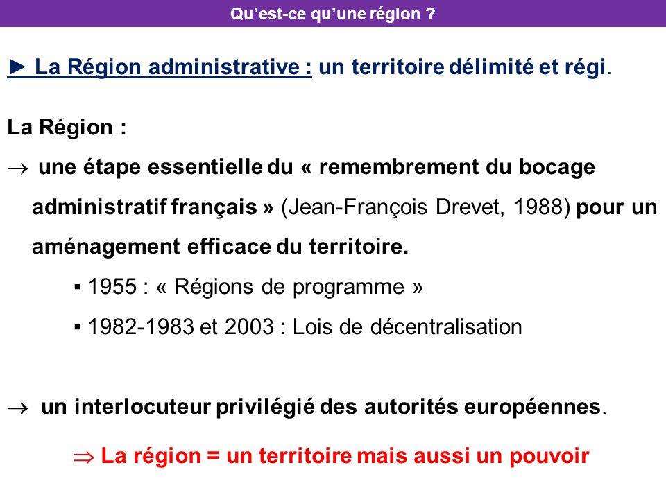 La Région administrative : un territoire délimité et régi. La Région : une étape essentielle du « remembrement du bocage administratif français » (Jea