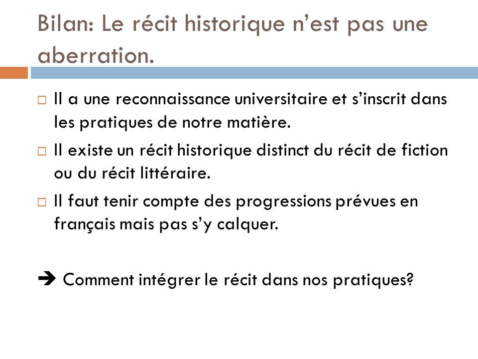 Bilan: Le récit historique nest pas une aberration.