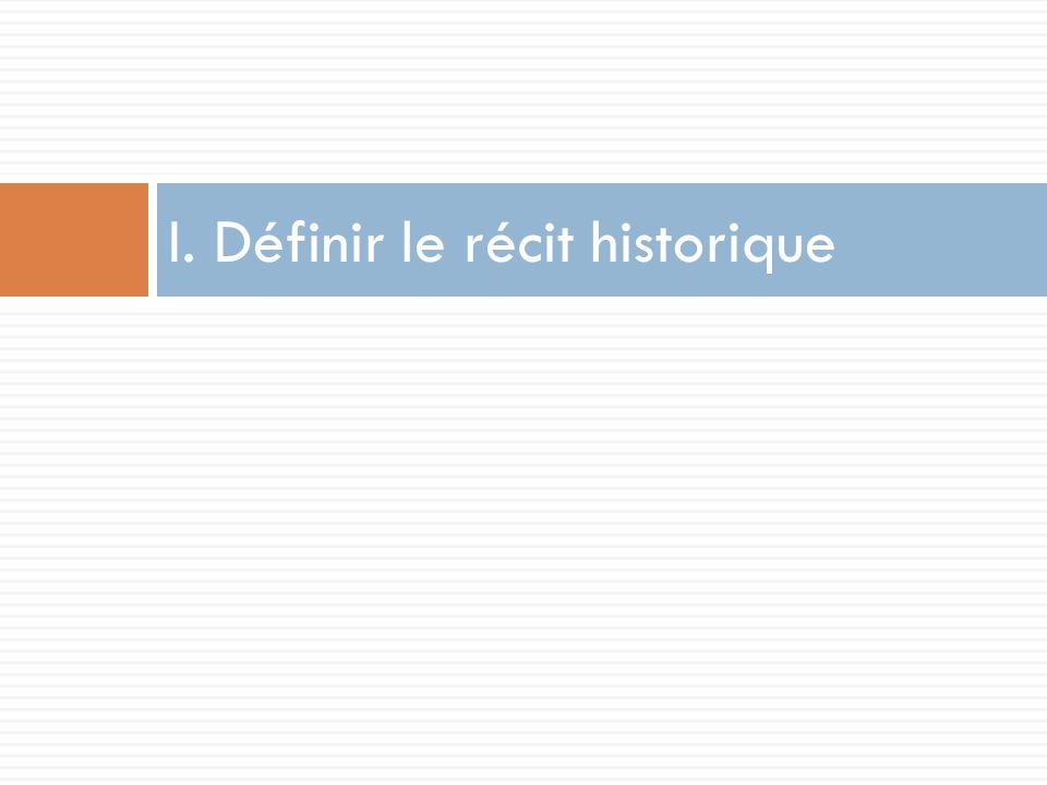 Au bout de la démarche: Fiche élève Un récit en Histoire Raconter une histoire en Histoire.