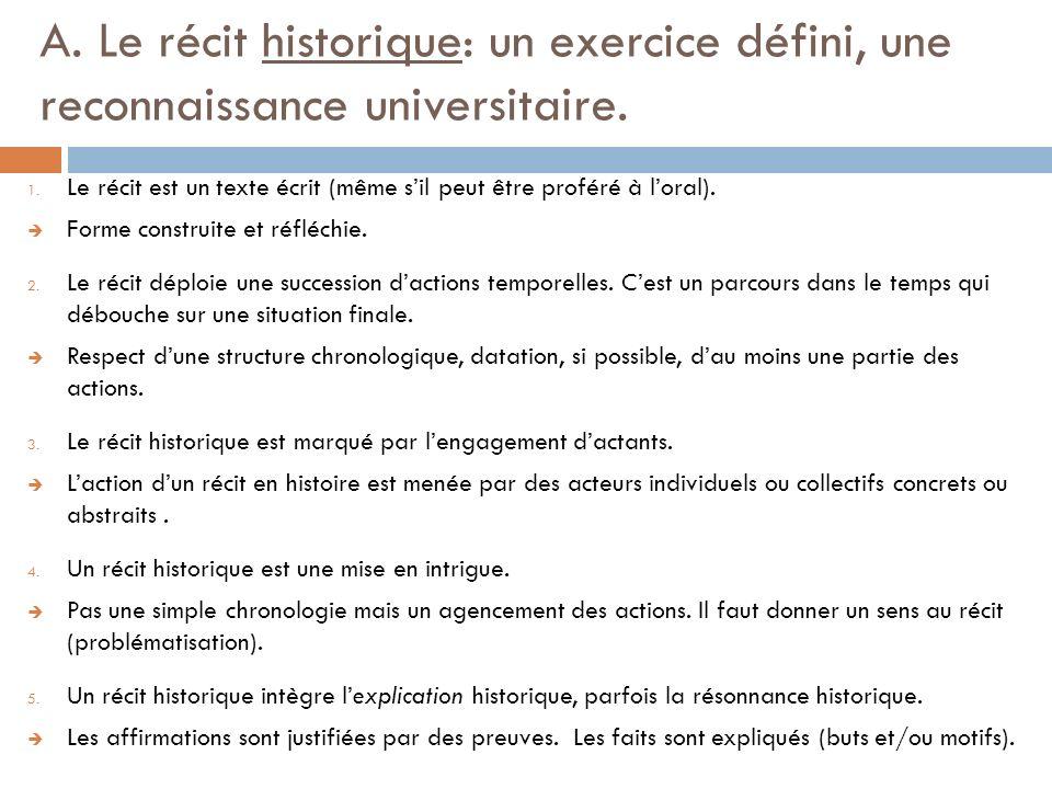 A.Le récit historique: un exercice défini, une reconnaissance universitaire.