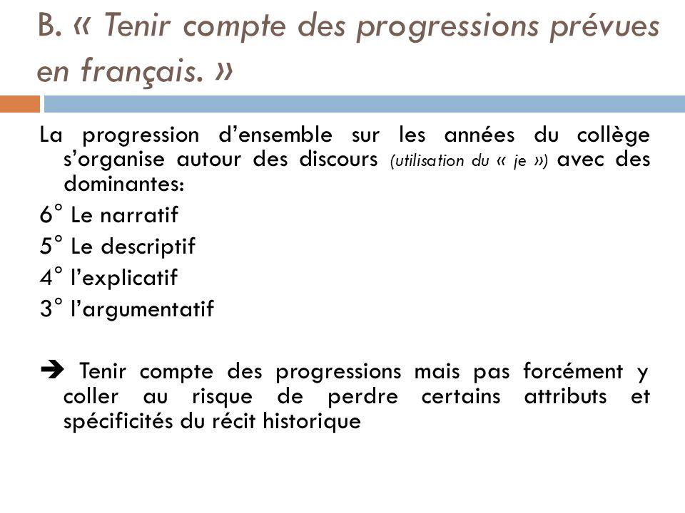 B.« Tenir compte des progressions prévues en français.