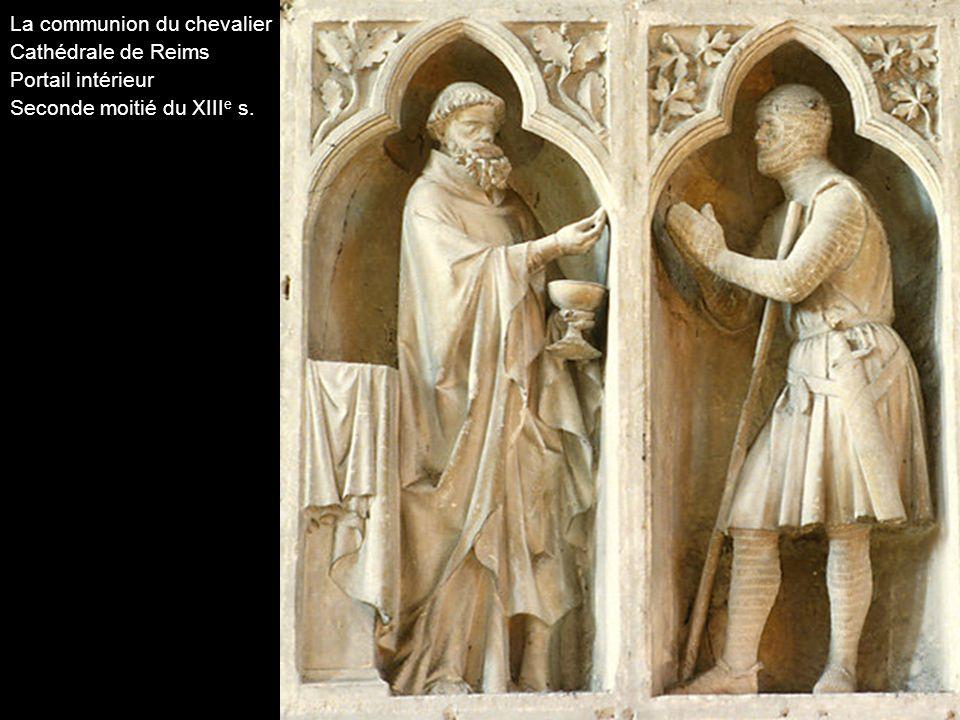 La communion du chevalier Cathédrale de Reims Portail intérieur Seconde moitié du XIII e s.