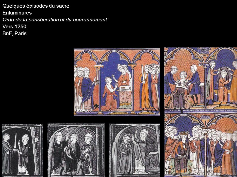Quelques épisodes du sacre Enluminures Ordo de la consécration et du couronnement Vers 1250 BnF, Paris