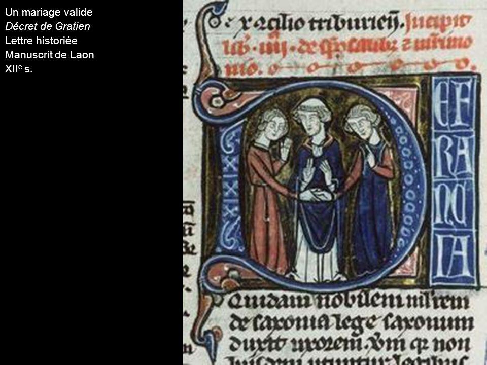 Un mariage valide Décret de Gratien Lettre historiée Manuscrit de Laon XII e s.