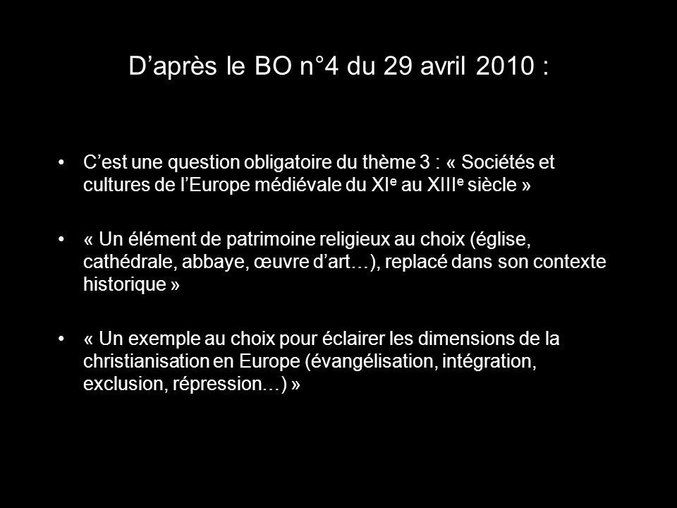 Daprès le BO n°4 du 29 avril 2010 : Cest une question obligatoire du thème 3 : « Sociétés et cultures de lEurope médiévale du XI e au XIII e siècle »