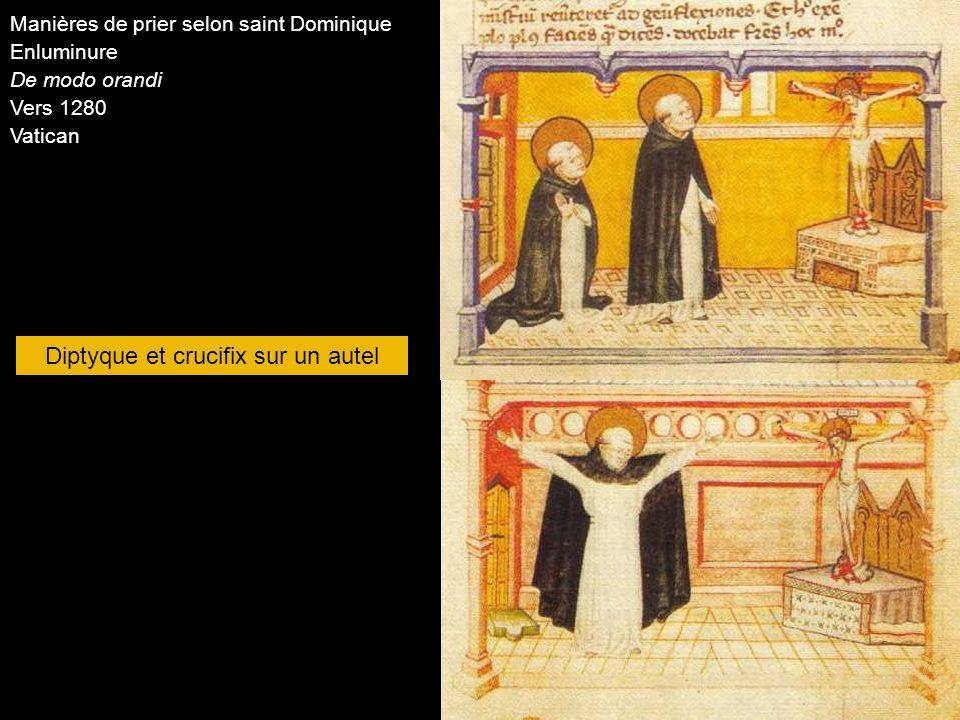 Manières de prier selon saint Dominique Enluminure De modo orandi Vers 1280 Vatican Diptyque et crucifix sur un autel